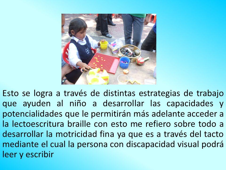 Esto se logra a través de distintas estrategias de trabajo que ayuden al niño a desarrollar las capacidades y potencialidades que le permitirán más ad