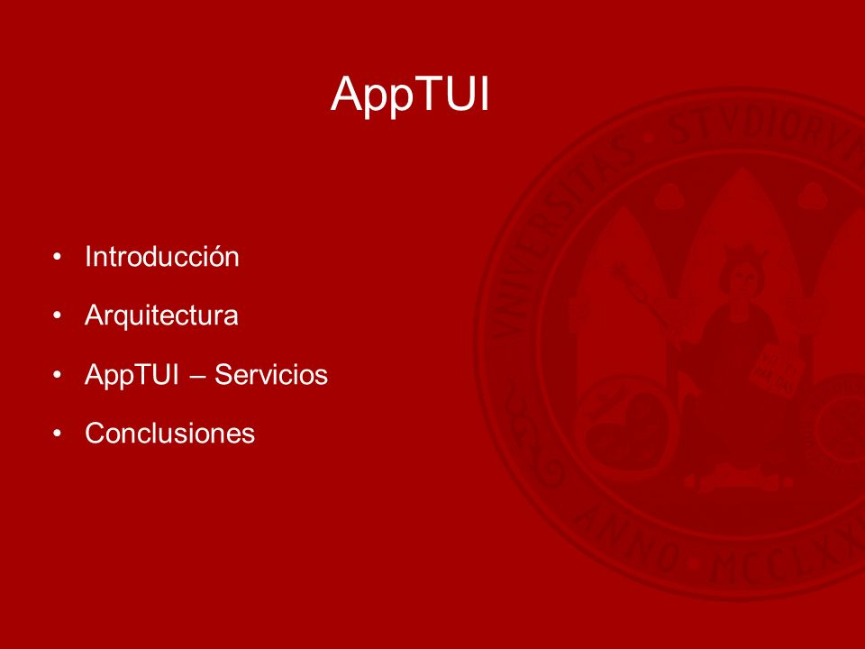 AppTUI Introducción Arquitectura AppTUI – Servicios Conclusiones