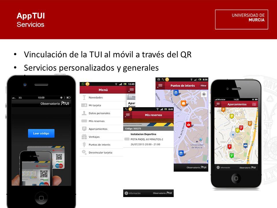 AppTUI Servicios Vinculación de la TUI al móvil a través del QR Servicios personalizados y generales