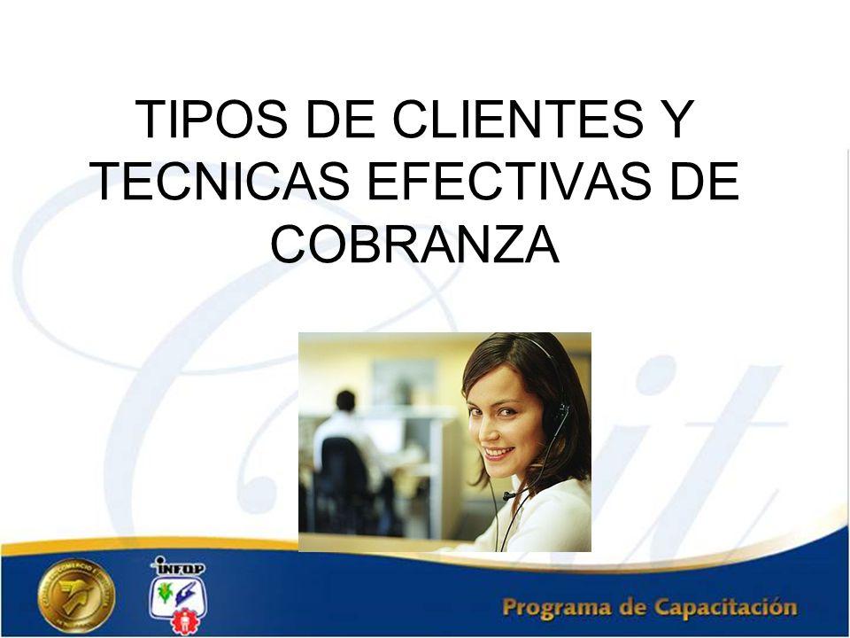 TIPOS DE CLIENTES Y TECNICAS EFECTIVAS DE COBRANZA