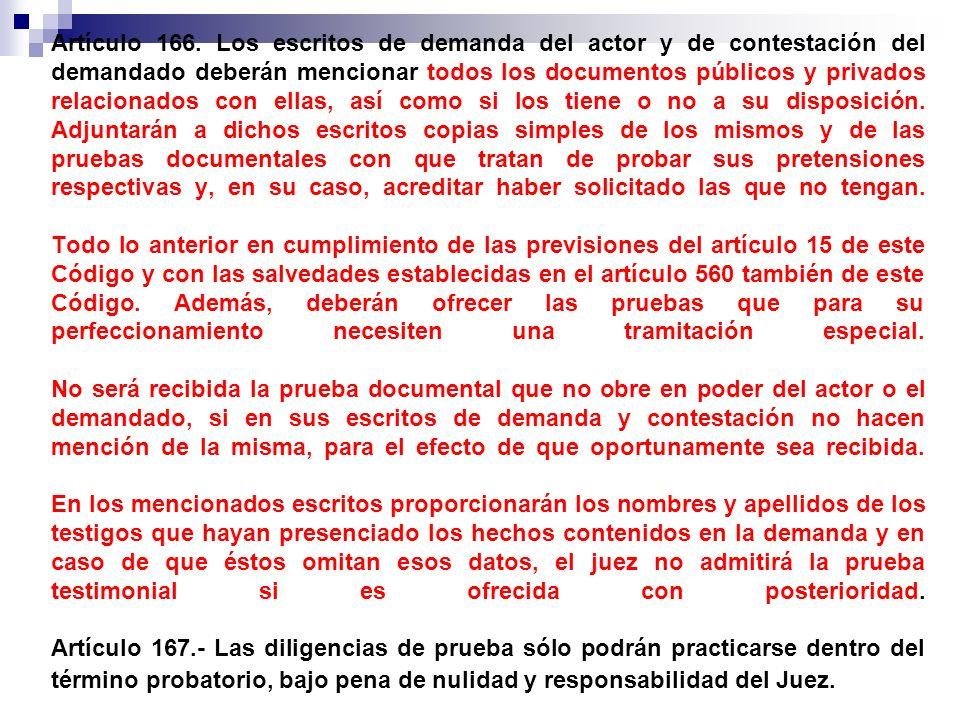 Artículo 166. Los escritos de demanda del actor y de contestación del demandado deberán mencionar todos los documentos públicos y privados relacionado