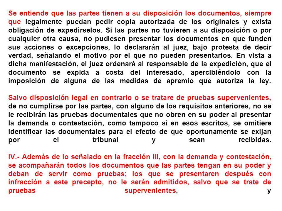 Se entiende que las partes tienen a su disposición los documentos, siempre que legalmente puedan pedir copia autorizada de los originales y exista obl