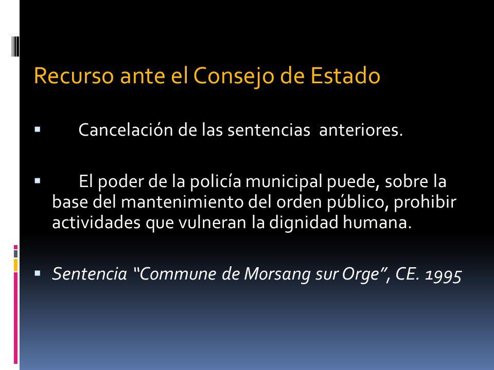 Recurso ante el Consejo de Estado Cancelación de las sentencias anteriores. El poder de la policía municipal puede, sobre la base del mantenimiento de