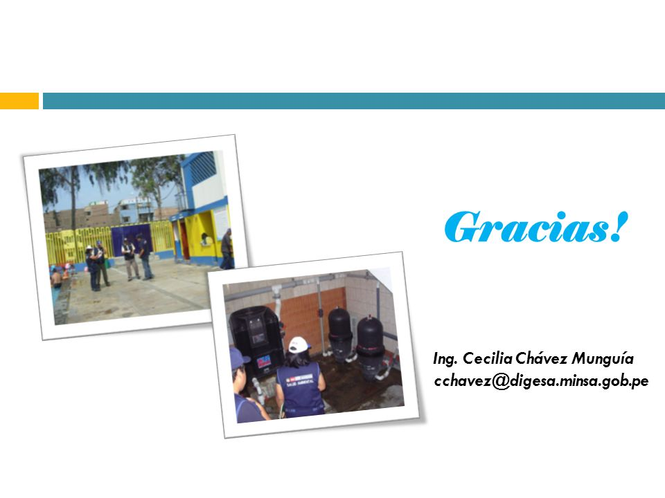 Gracias! Ing. Cecilia Chávez Munguía cchavez@digesa.minsa.gob.pe