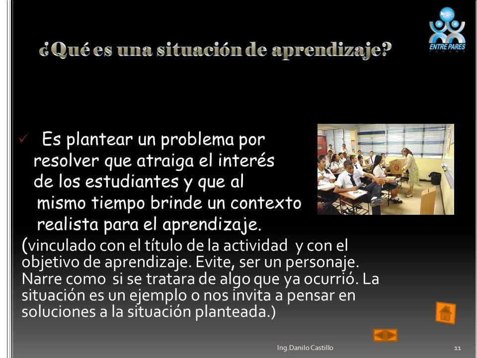 Es plantear un problema por resolver que atraiga el interés de los estudiantes y que al mismo tiempo brinde un contexto realista para el aprendizaje.