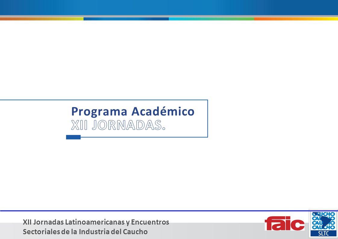 XII Jornadas Latinoamericanas y Encuentros Sectoriales de la Industria del Caucho Programa de actividades para asistentes y acompañantes.