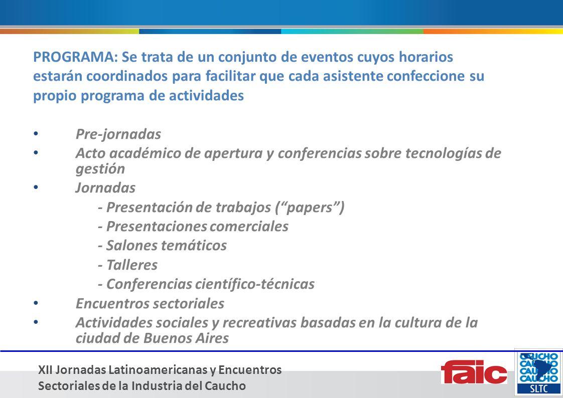 XII Jornadas Latinoamericanas y Encuentros Sectoriales de la Industria del Caucho Esquema Académico de las PRE-JORNADAS Se trata de Seminarios Intensivos de dos jornadas de duración.