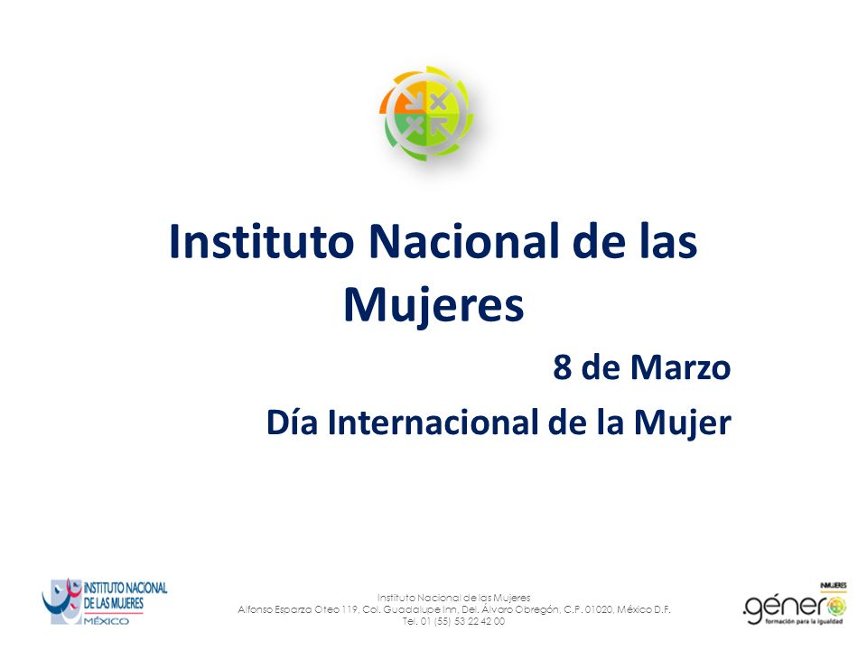 Objetivo Instituto Nacional de las Mujeres Alfonso Esparza Oteo 119, Col.