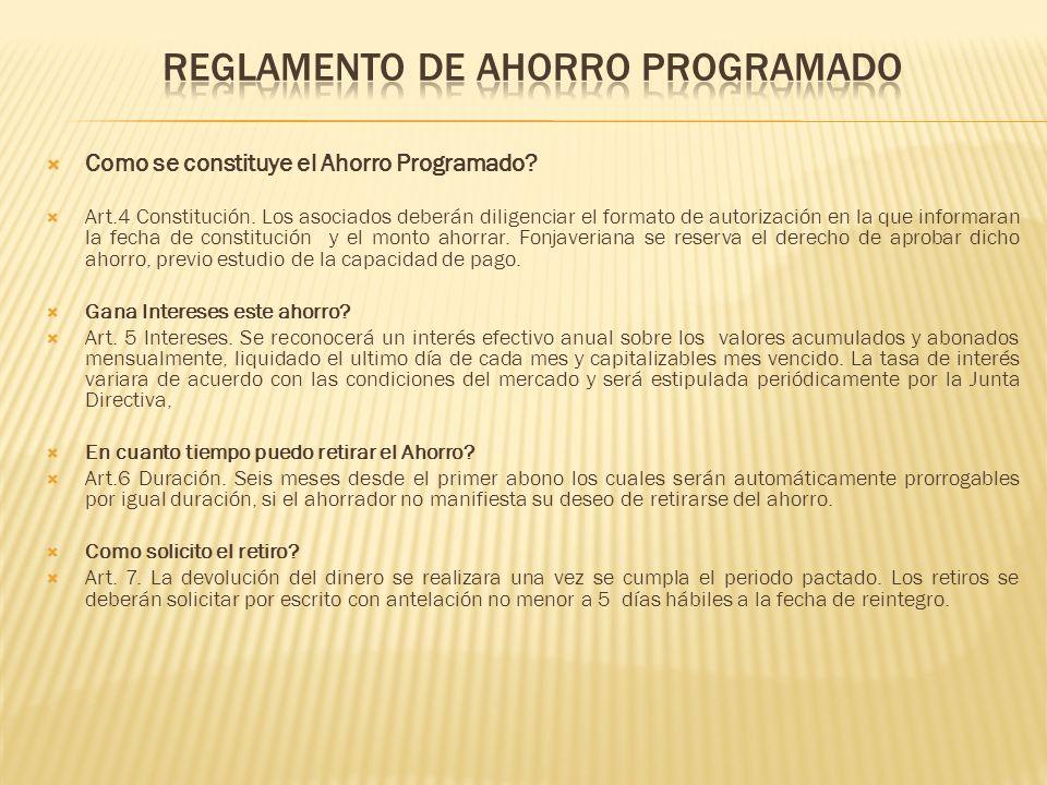 Como se constituye el Ahorro Programado? Art.4 Constitución. Los asociados deberán diligenciar el formato de autorización en la que informaran la fech