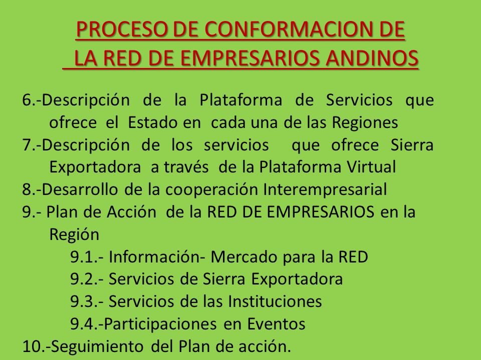 6.-Descripción de la Plataforma de Servicios que ofrece el Estado en cada una de las Regiones 7.-Descripción de los servicios que ofrece Sierra Export