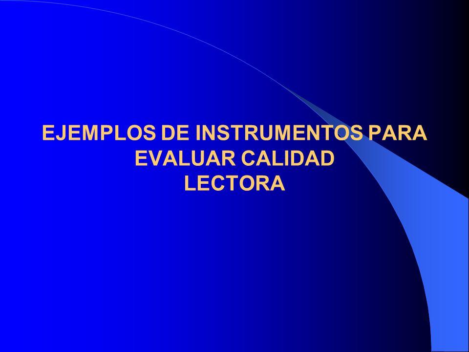 EJEMPLOS DE INSTRUMENTOS PARA EVALUAR CALIDAD LECTORA