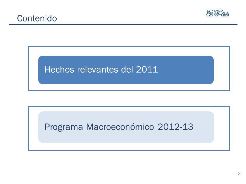 Acciones de política 1.Programa acumulación de RIN – Relación RIN/PIB 2011: 11,6%.