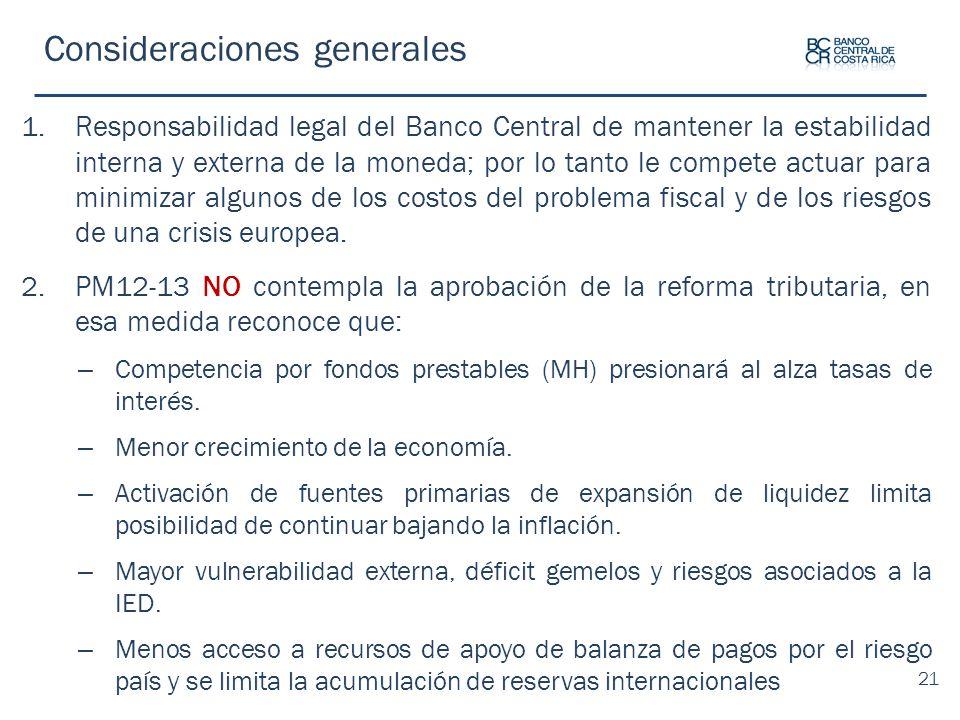 Consideraciones generales 1.Responsabilidad legal del Banco Central de mantener la estabilidad interna y externa de la moneda; por lo tanto le compete