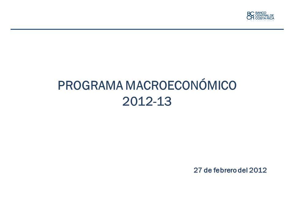 PROGRAMA MACROECONÓMICO 2012-13 27 de febrero del 2012