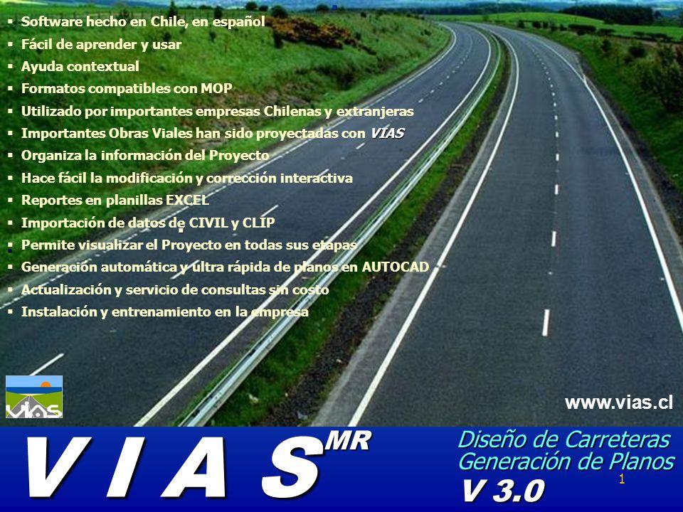 Diseño de Carreteras Generación de Planos Software hecho en Chile, en español Fácil de aprender y usar Ayuda contextual Formatos compatibles con MOP U