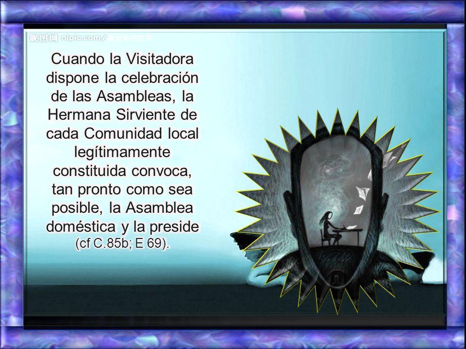 «La Asamblea doméstica se convoca como preparación a una Asamblea provincial». (C.85 a) Sólo las Comunidades legítimamente constituidas, compuestas de