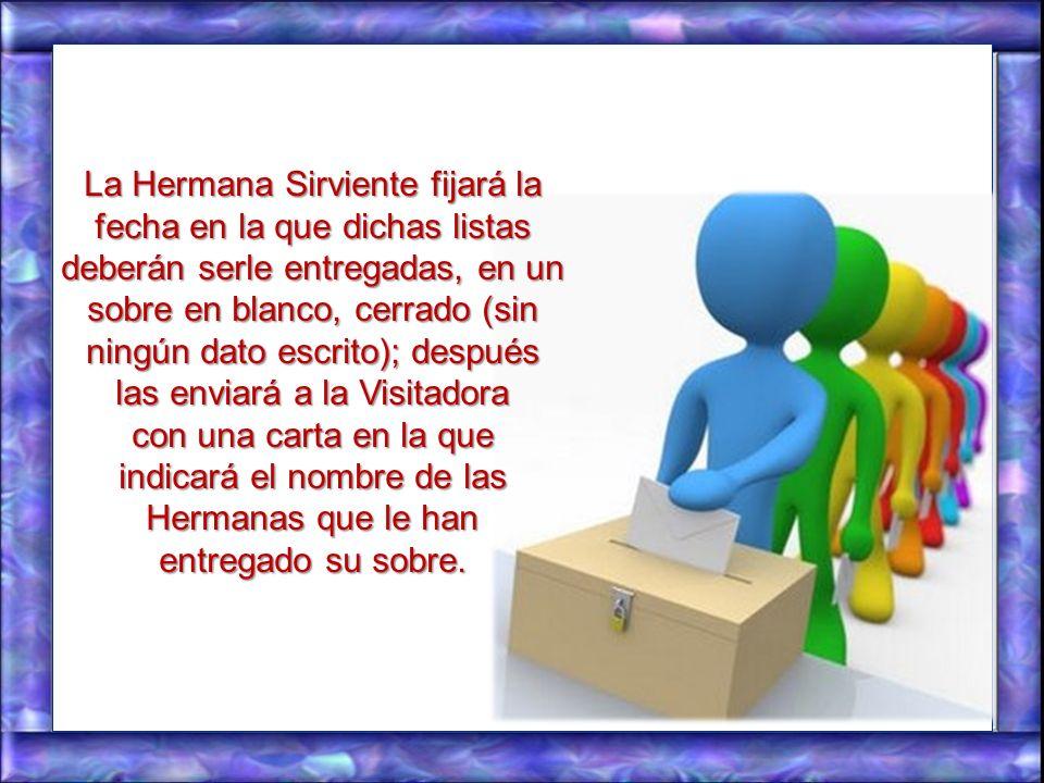 La Hermana Sirviente, que preside la Asamblea doméstica, entregará a las Hermanas las hojas de votación para la elección de las delegadas para la Asam