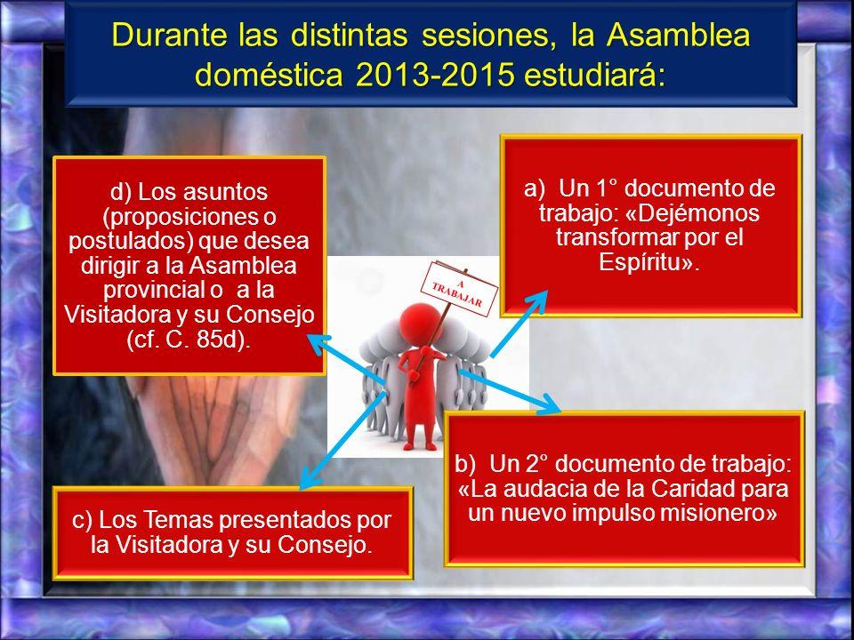 La Asamblea doméstica comprende varias sesiones. Al comienzo de cada reunión, la Secretaria lee el acta de la reunión anterior, que la Asamblea domést