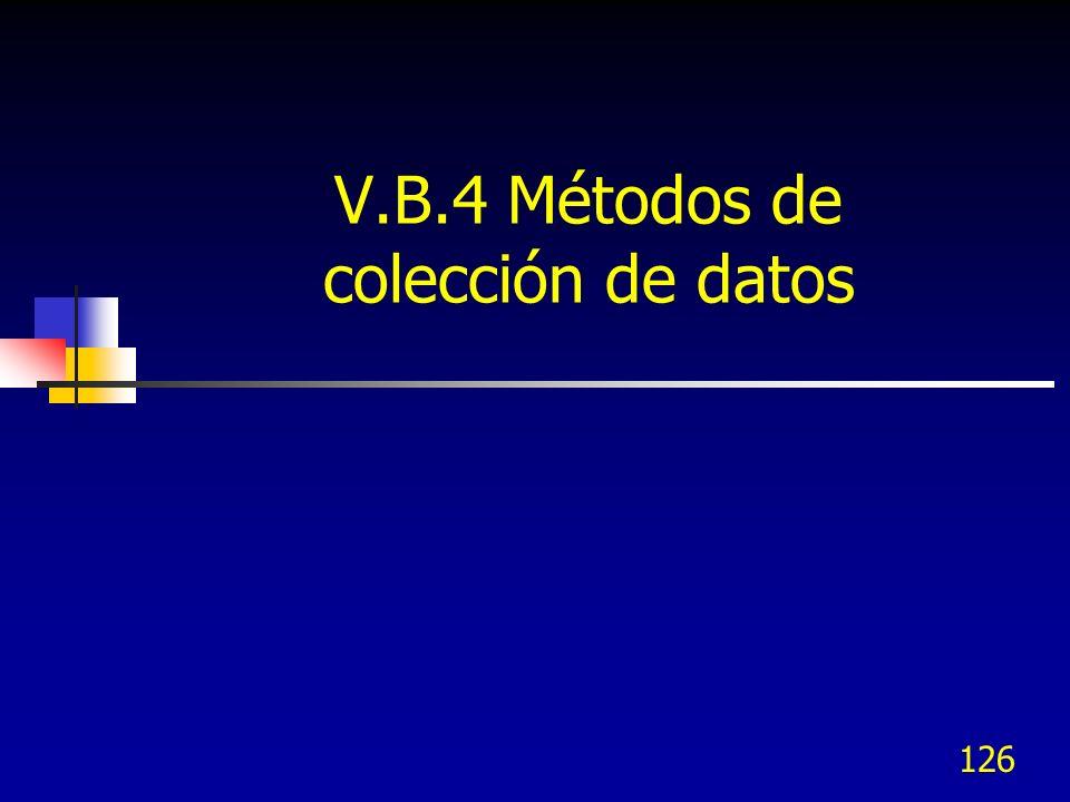 126 V.B.4 Métodos de colección de datos