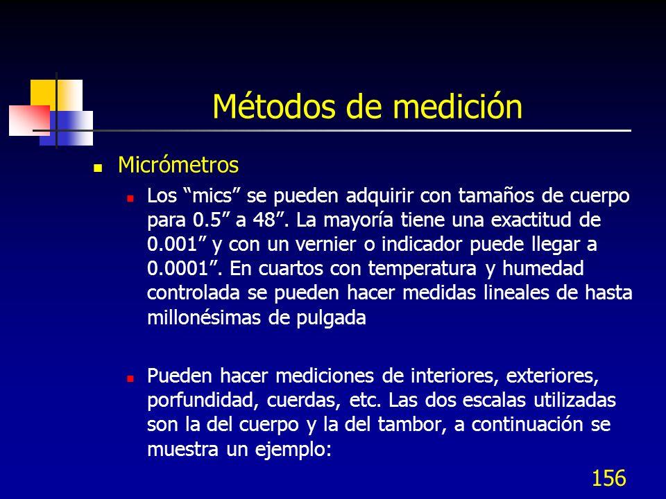 156 Métodos de medición Micrómetros Los mics se pueden adquirir con tamaños de cuerpo para 0.5 a 48. La mayoría tiene una exactitud de 0.001 y con un