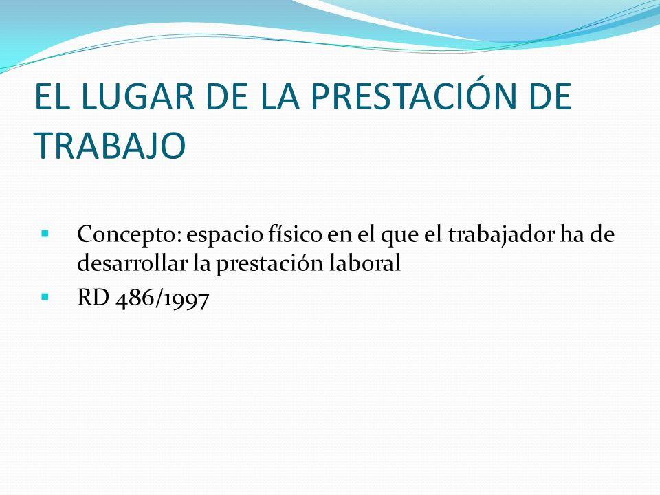 ADSCRIPCIÓN DEL TRABAJADOR AL LUGAR DE TRABAJO En el momento de incorporación a la empresa.