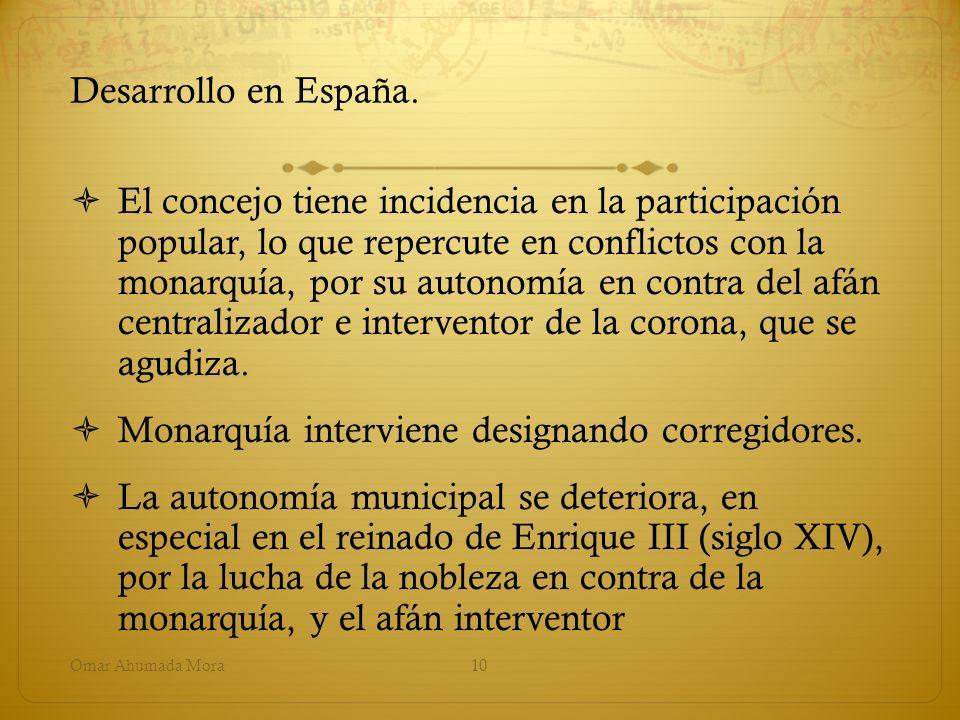Desarrollo en España. El concejo tiene incidencia en la participación popular, lo que repercute en conflictos con la monarquía, por su autonomía en co