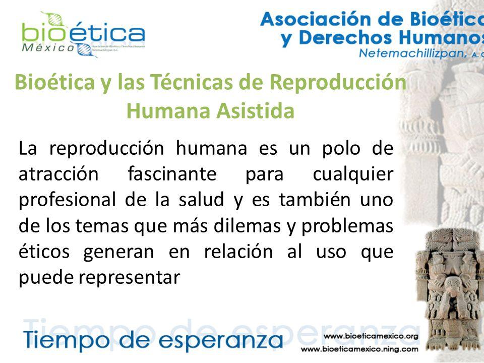 Bioética y las Técnicas de Reproducción Humana Asistida Los miembros del equipo pueden ayudar a la pareja a decidir cuando parar el tratamiento y discutir otras alternativas tales como la adopción si fuera apropiada y se reúnen condiciones.