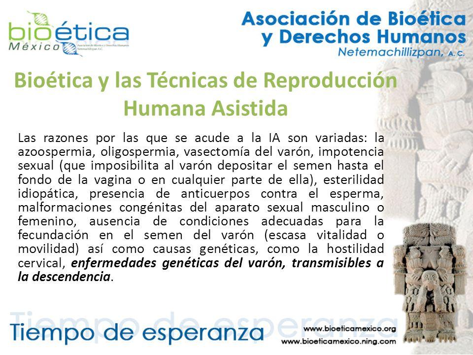 Bioética y las Técnicas de Reproducción Humana Asistida Las razones por las que se acude a la IA son variadas: la azoospermia, oligospermia, vasectomí