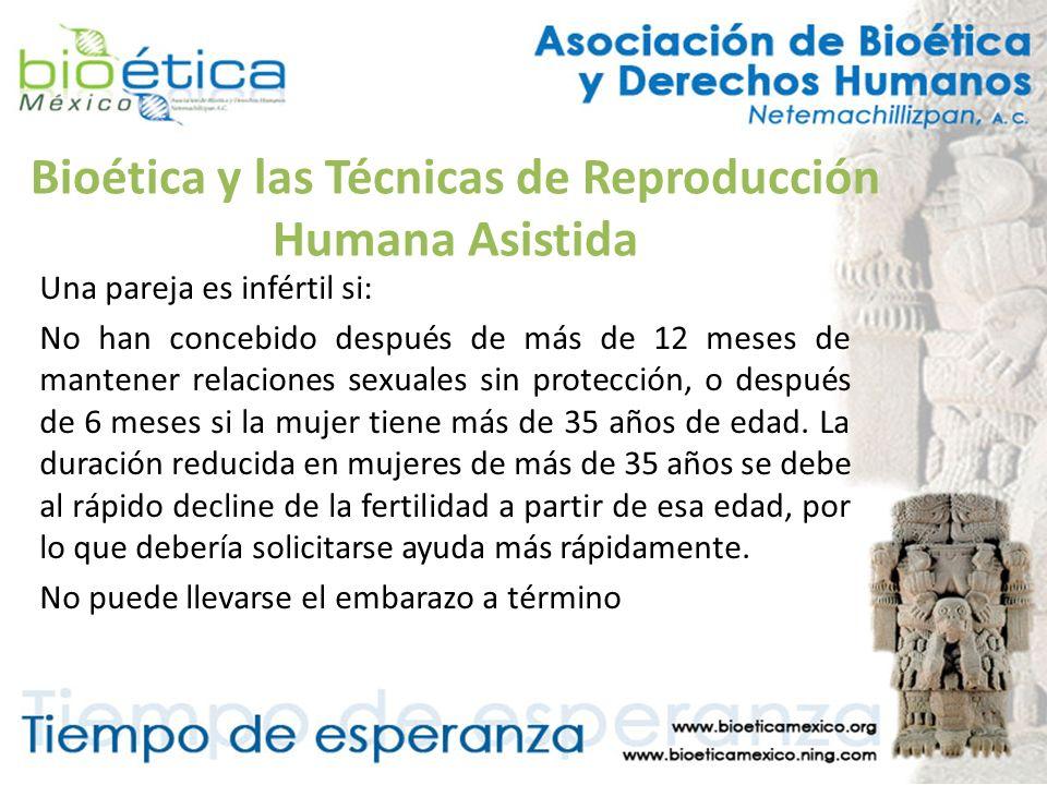 Bioética y las Técnicas de Reproducción Humana Asistida Es necesario legislar sobre el tema, conviene recordar que, por el momento, cada profesional especializado en reproducción asistida establece sus propios límites a través de la autorregulación.