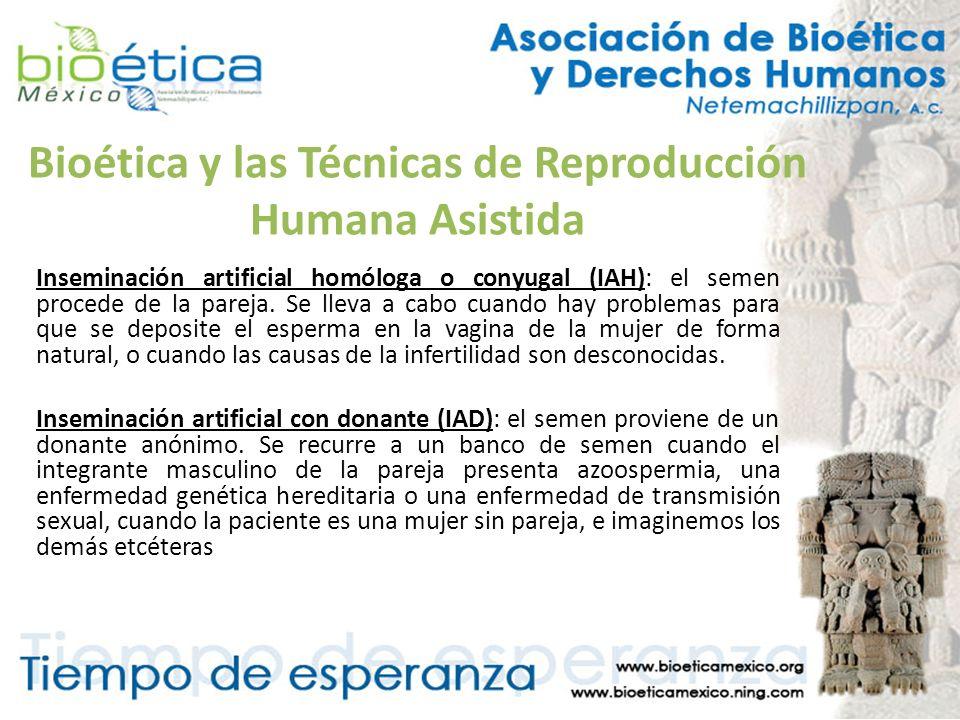 Bioética y las Técnicas de Reproducción Humana Asistida Inseminación artificial homóloga o conyugal (IAH): el semen procede de la pareja. Se lleva a c