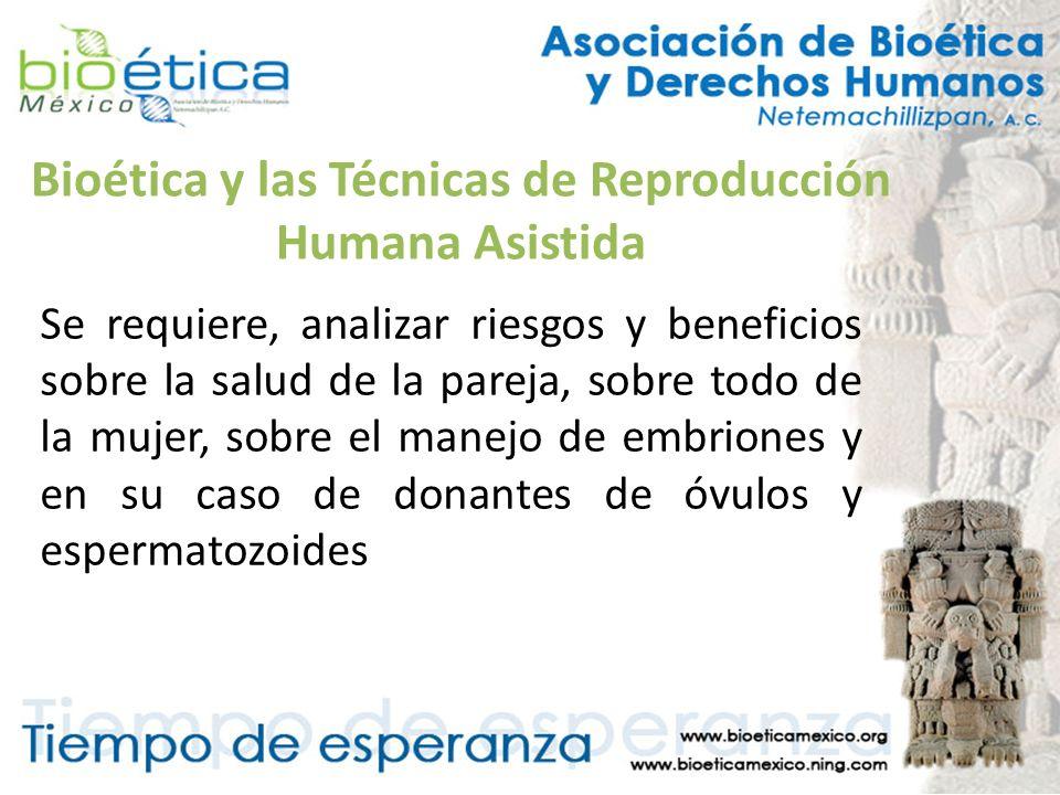 Bioética y las Técnicas de Reproducción Humana Asistida Las pautas de conductas deben tomar siempre como punto de partida los hechos demostrado científicamente, y como marco para el establecimiento de lo que es o no es aceptable el referente que proporcionan los Derechos Humanos.