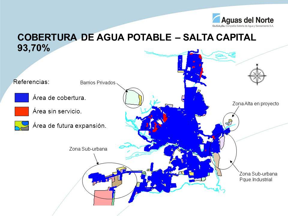 COBERTURA DE AGUA POTABLE – SALTA CAPITAL 93,70% Zona Sub-urbana Pque.Industrial Zona Sub-urbana Zona Alta en proyecto Barrios Privados Área de cobert