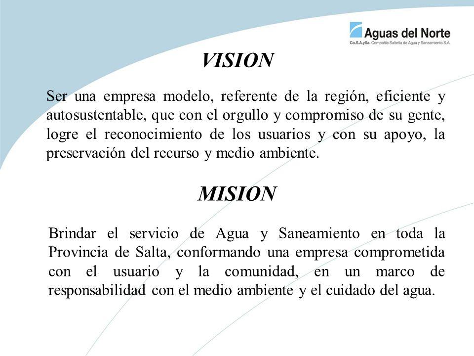 Ser una empresa modelo, referente de la región, eficiente y autosustentable, que con el orgullo y compromiso de su gente, logre el reconocimiento de l