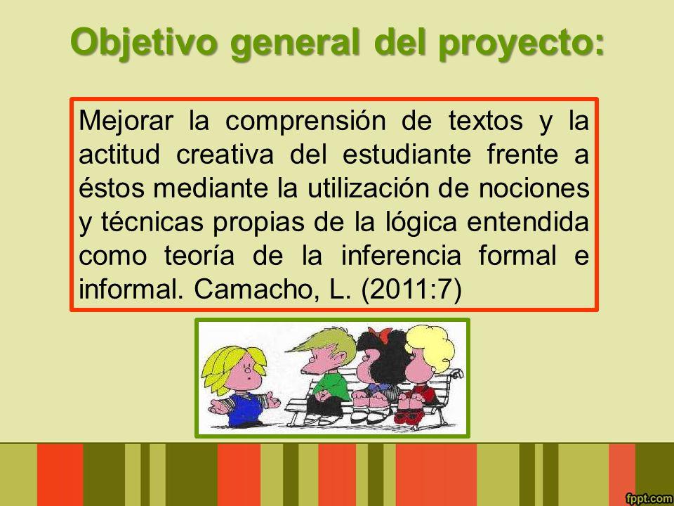 Objetivo general del proyecto: Mejorar la comprensión de textos y la actitud creativa del estudiante frente a éstos mediante la utilización de nocione