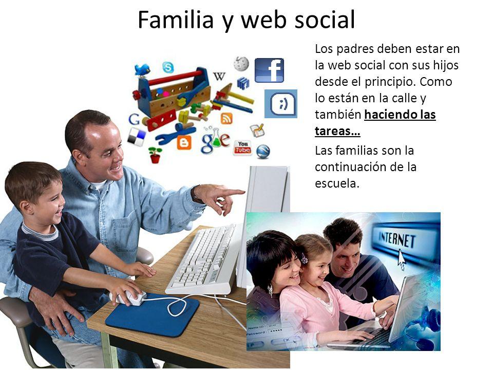 Familia y web social Los padres deben estar en la web social con sus hijos desde el principio.