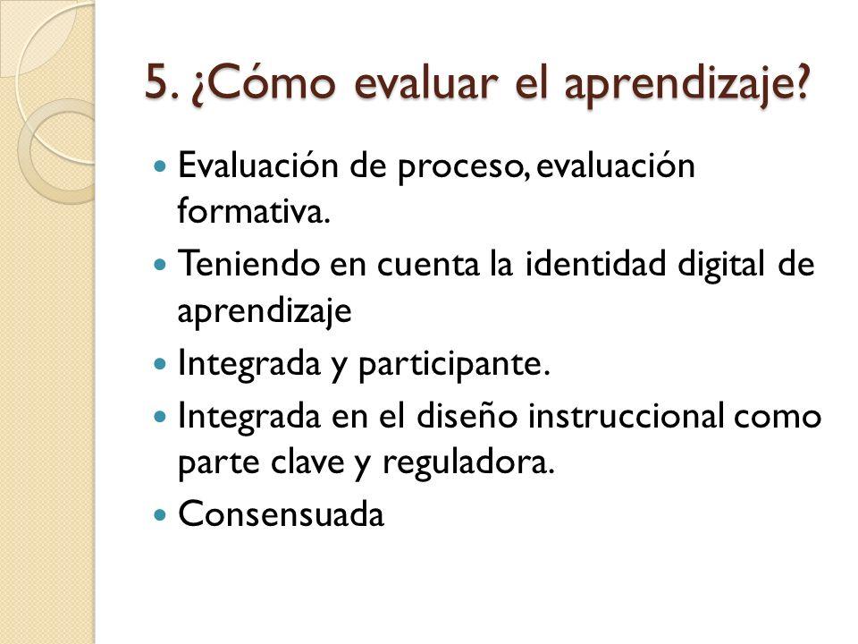 5. ¿Cómo evaluar el aprendizaje. Evaluación de proceso, evaluación formativa.