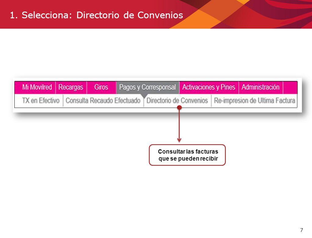 7 1. Selecciona: Directorio de Convenios Consultar las facturas que se pueden recibir