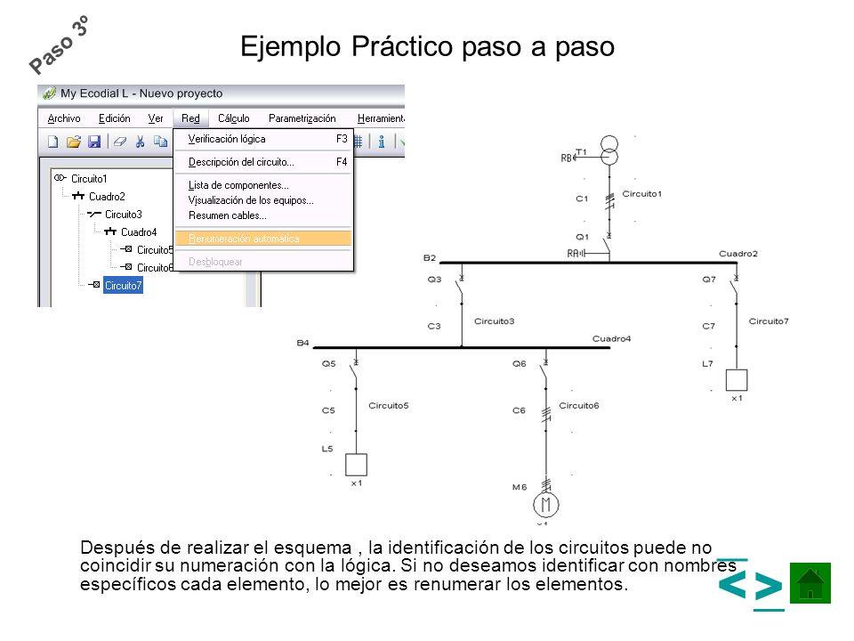 Ejemplo Práctico paso a paso Después de realizar el esquema, la identificación de los circuitos puede no coincidir su numeración con la lógica. Si no