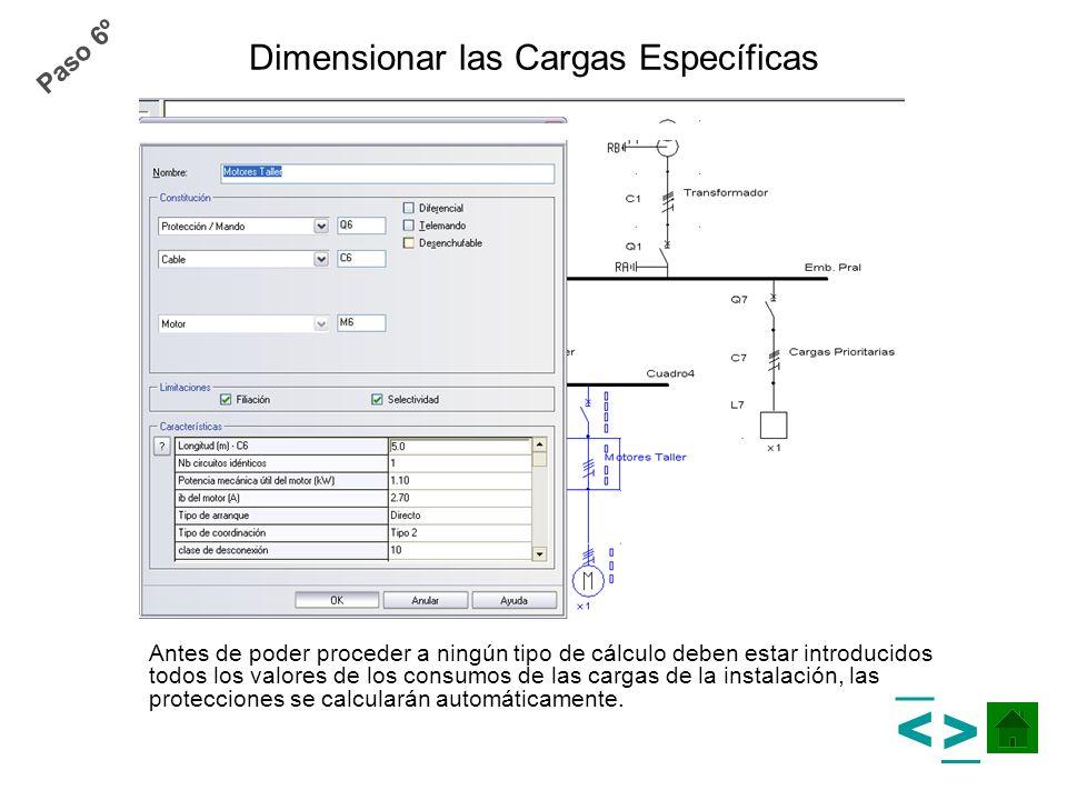 Dimensionar las Cargas Específicas Antes de poder proceder a ningún tipo de cálculo deben estar introducidos todos los valores de los consumos de las