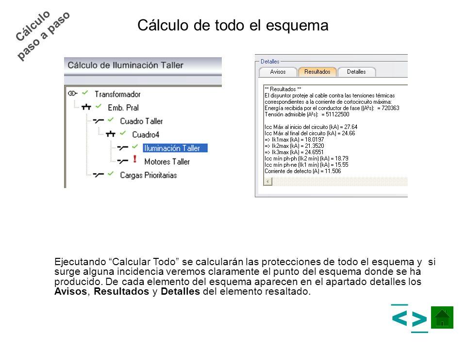 Cálculo de todo el esquema Ejecutando Calcular Todo se calcularán las protecciones de todo el esquema y si surge alguna incidencia veremos claramente