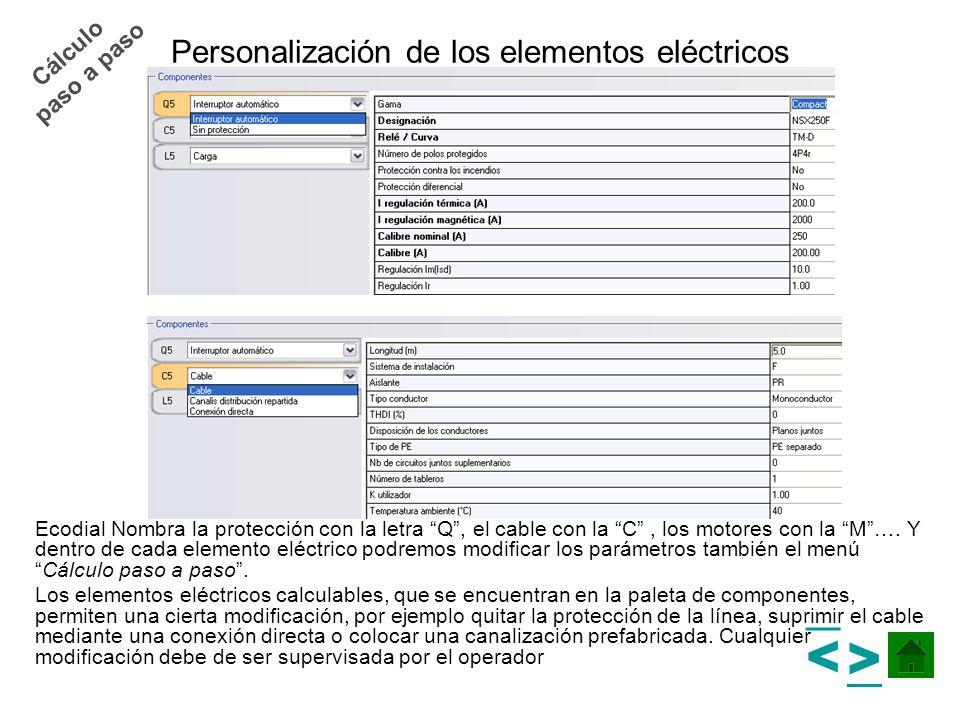 Personalización de los elementos eléctricos Ecodial Nombra la protección con la letra Q, el cable con la C, los motores con la M…. Y dentro de cada el