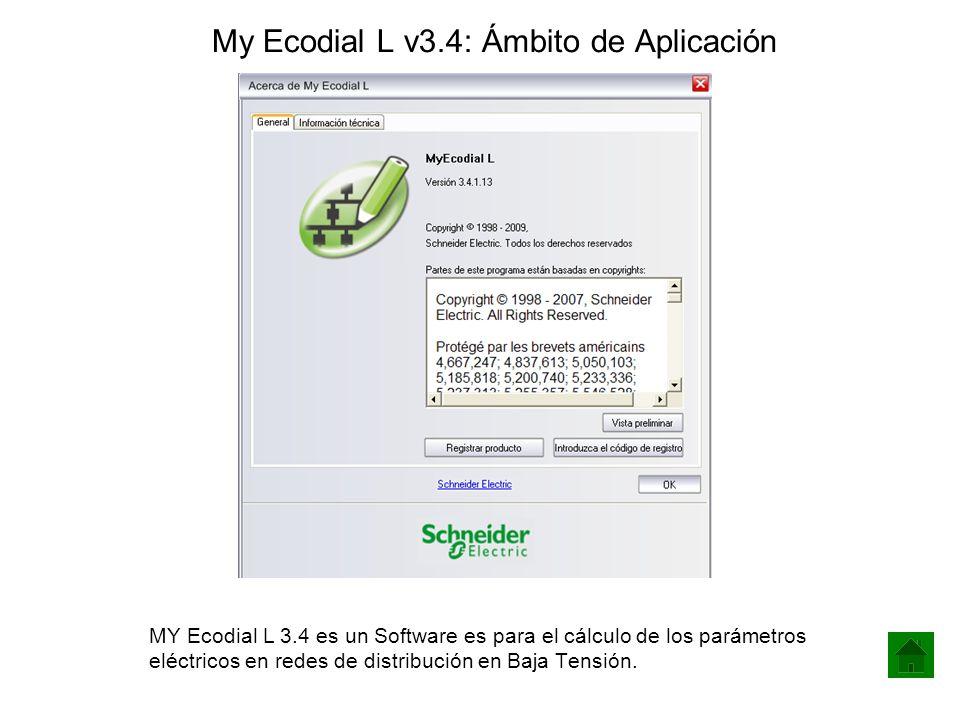 My Ecodial L v3.4: Ámbito de Aplicación MY Ecodial L 3.4 es un Software es para el cálculo de los parámetros eléctricos en redes de distribución en Ba