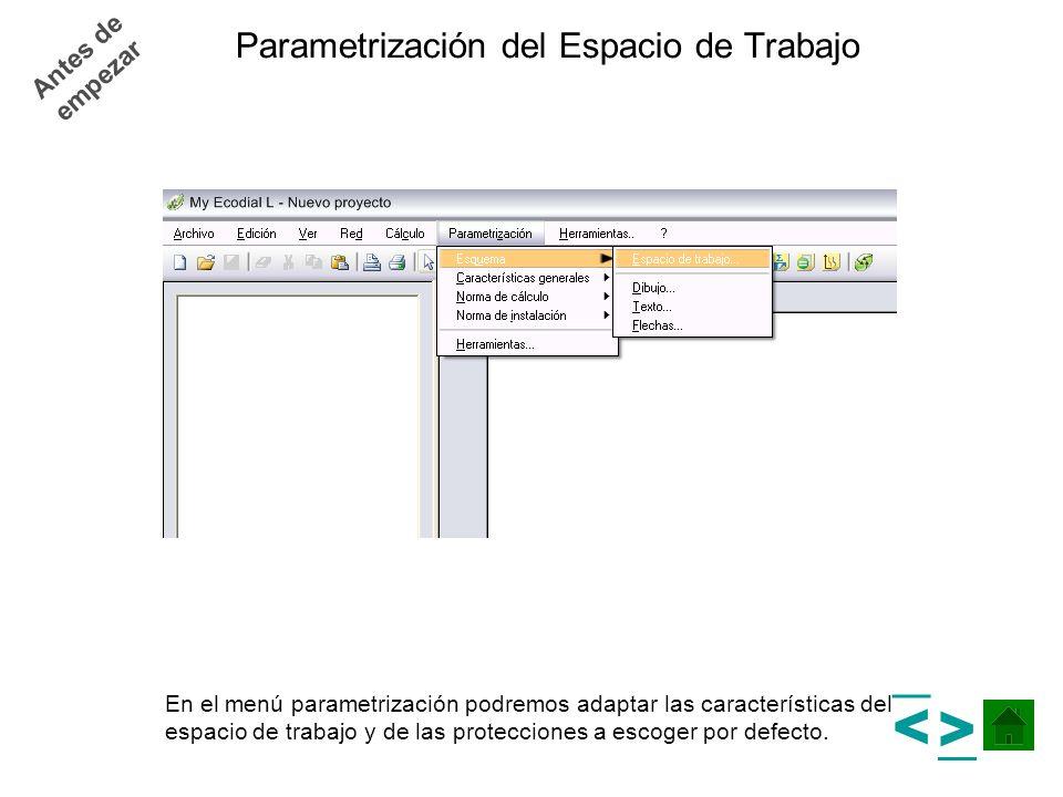 Parametrización del Espacio de Trabajo En el menú parametrización podremos adaptar las características del espacio de trabajo y de las protecciones a