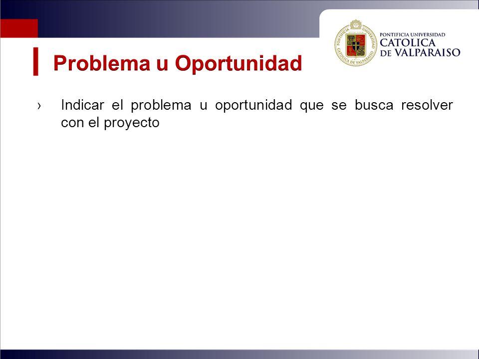 Indicar el problema u oportunidad que se busca resolver con el proyecto