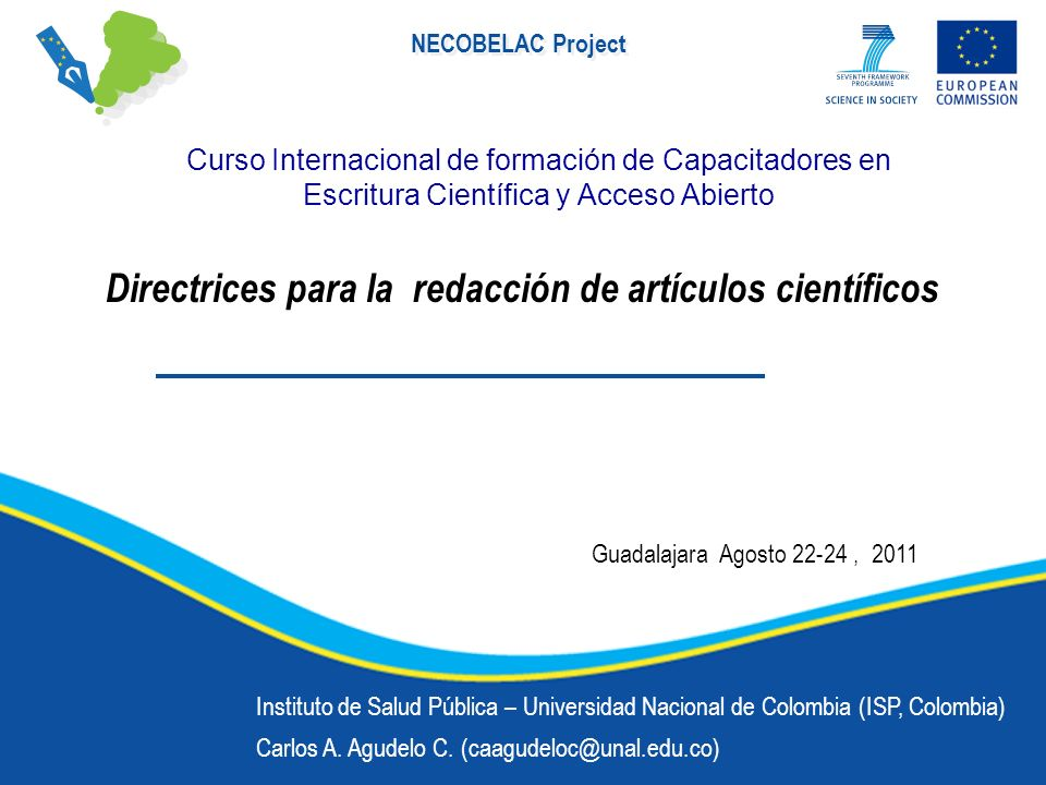 NECOBELAC Project Directrices para la redacción de artículos científicos Instituto de Salud Pública – Universidad Nacional de Colombia (ISP, Colombia) Carlos A.
