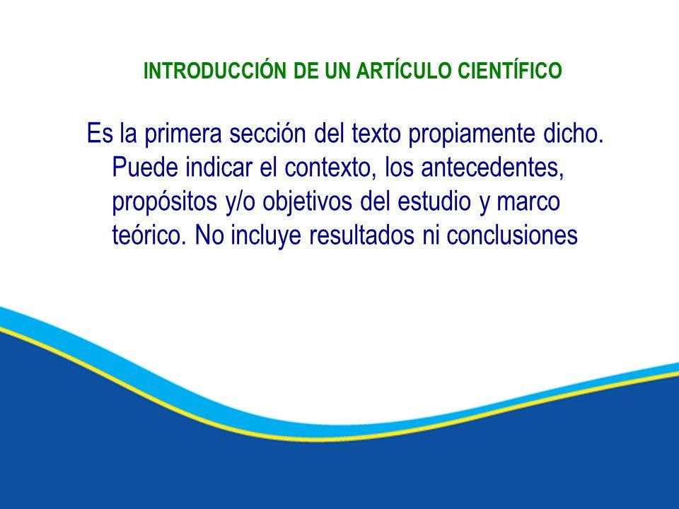 INTRODUCCIÓN DE UN ARTÍCULO CIENTÍFICO Es la primera sección del texto propiamente dicho.