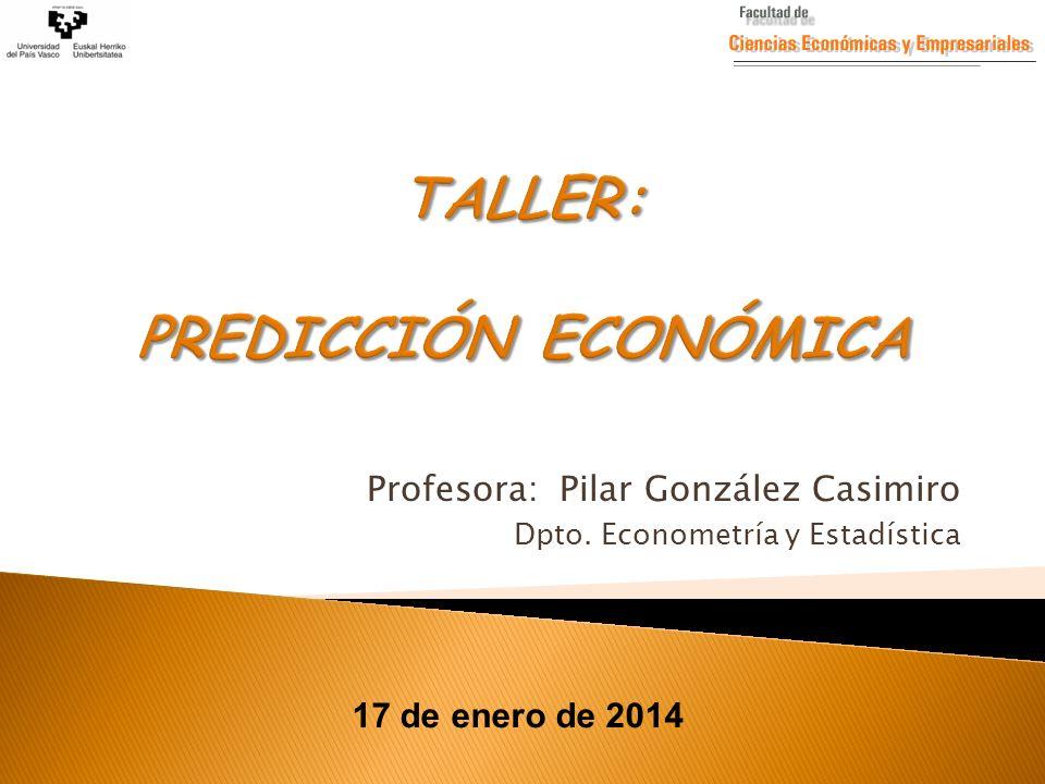 Profesora: Pilar González Casimiro Dpto. Econometría y Estadística 17 de enero de 2014