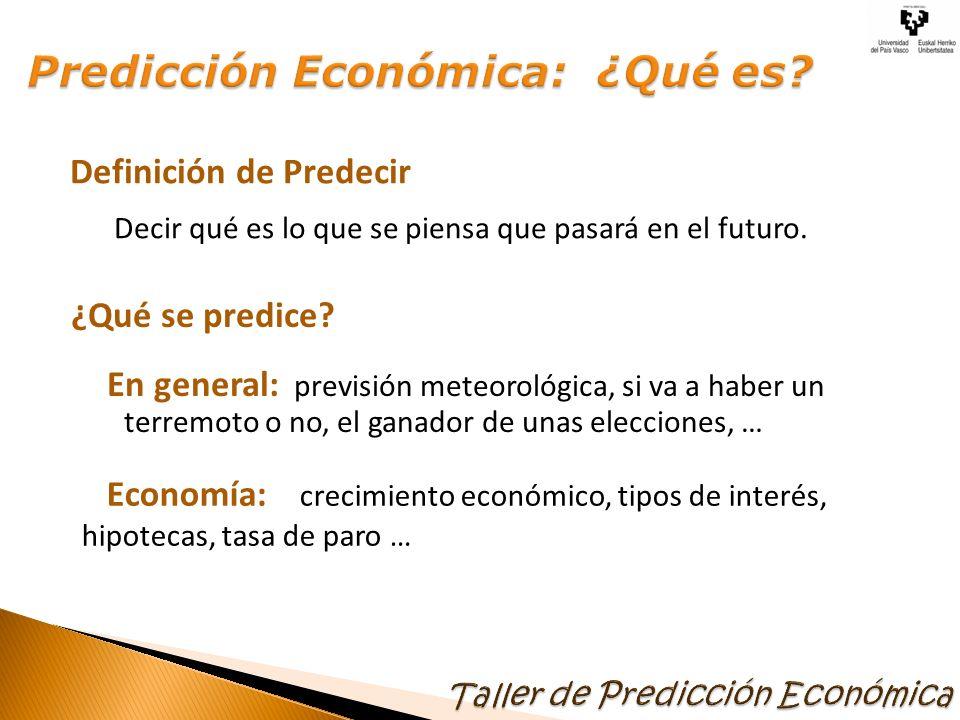 Definición de Predecir Decir qué es lo que se piensa que pasará en el futuro. ¿Qué se predice? En general: previsión meteorológica, si va a haber un t