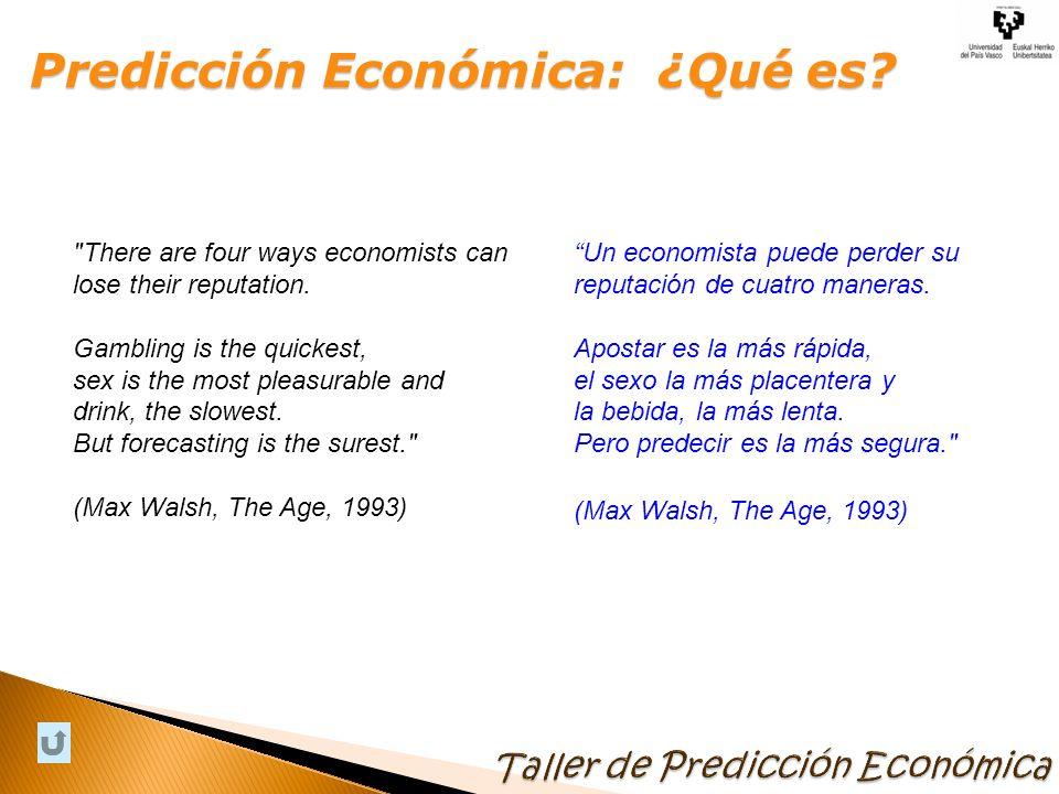 Predicción es una herramienta estratégica en la toma de decisiones Predecir NO es adivinar el futuro, ES un análisis racional de lo que va a suceder mediante la correcta interpretación de la información que proporcionan los datos Predicción Económica: ¿Para qué.