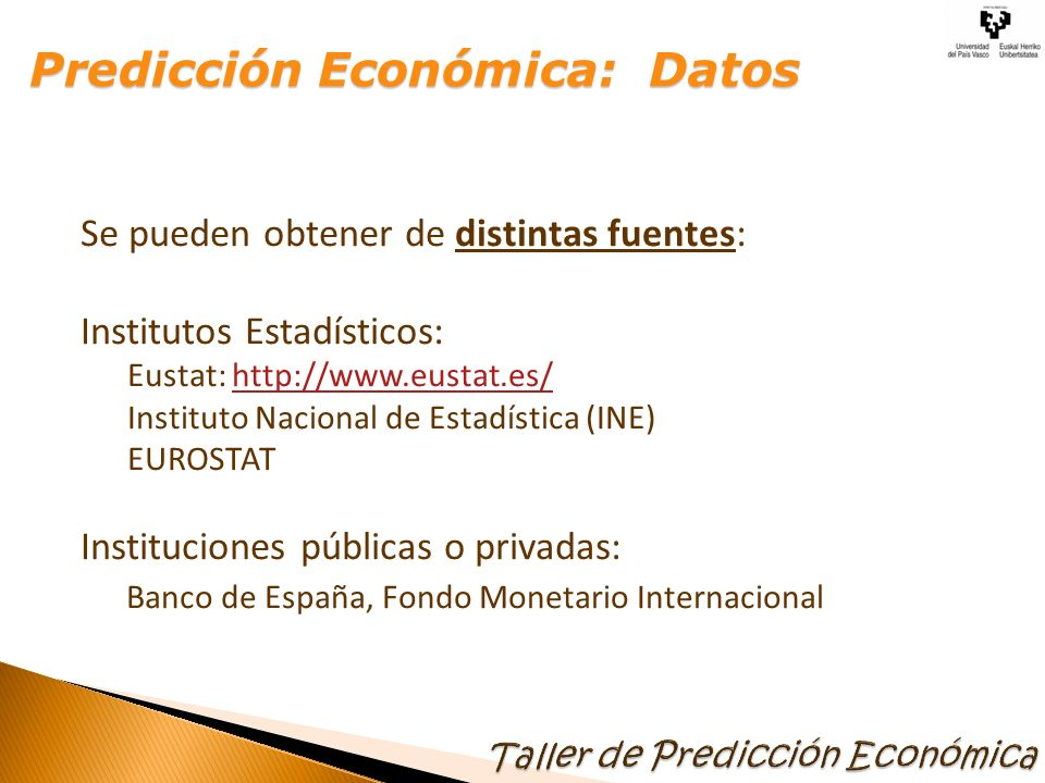 Modelos para dos variables: Variable explicada = f(Variable explicativa) Tasa empleo = f(Tasa crecimiento PIB) Inflación = f(IPI) Tasa de Paro = f(Tasa crecimiento PIB) Predicción Económica: Modelos Predicción Económica: Modelos